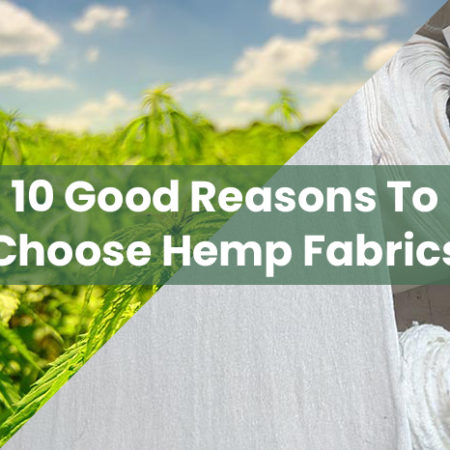 10 reasons to choose hemp fabric